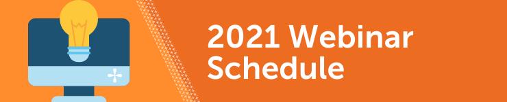 2021 Webinar Schedule Banner