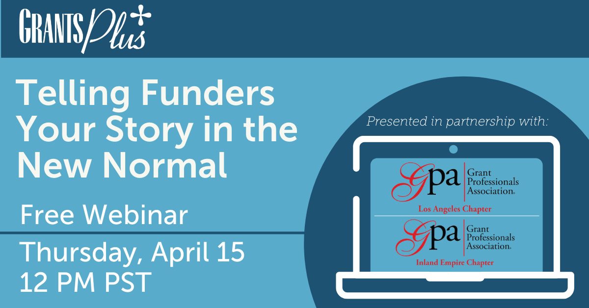 21.04.15 GPA Los Angeles Chapter - Telling Funders Your Story in the New Normal